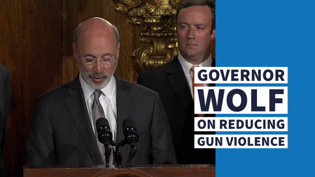 Governor Wolf on Reducing Gun Violence